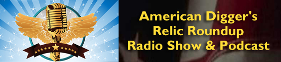 American Digger's Relic Roundup Radio Show & Podcast